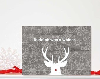 Christmas Holiday Funny Greeting Card Rudolph Was a Whiner Snarky Gray Reindeer Snowflake Funny Holiday Greeting Card