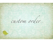 RESERVED FOR ADRIENNE - custom order
