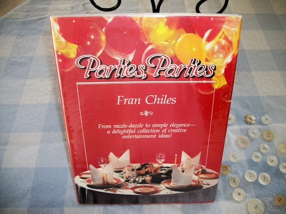 Parties, Parties Fran Chiles, vintage Party book and entertaining ideas, signed by author