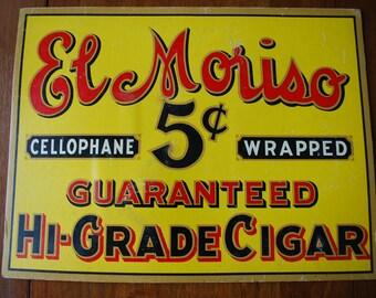 Store Sign -  Antique 1915 - EL MORISO easel backed Hi Grade Cigar Sign