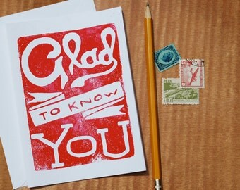 block print card // GLAD to KNOW YOU // hand-carved hand-printed illustrated typography blank greeting card