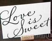 Love is Sweet Sign Perfect for Candy Bar, Dessert Station, Wedding Reception Take a Treat - Fancy Signage - Matching Table Numbers SS03 - marrygrams
