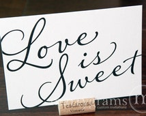 Love is Sweet Sign Perfect for Candy Bar, Dessert Station, Wedding Reception Take a Treat - Fancy Signage - Matching Table Numbers SS03
