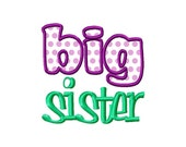 Big Sister Applique Machine Embroidery Design - 2 Sizes
