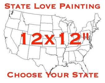 "State Love Painting - 12x12"" canvas - Customized and hand painted"