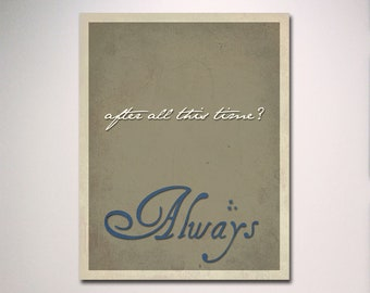 Typography Print / Snape and Dumbledore Quote / After all this time ... Always / Wall Art / Inspirational Art / Harry Potter Poster