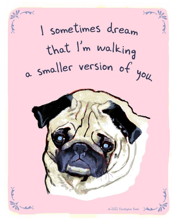 Pug 5x7 Print of Original Painting with Phrase