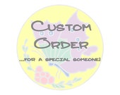 This listing is a Custom Order listing for - Anja -