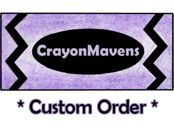 Custom Order for karilthm - CrayonMavens
