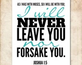 Joshua 1:5. I will never leave you or forsake you. 8x10 DIY Printable Christian Scripture Poster. Bible Verse.