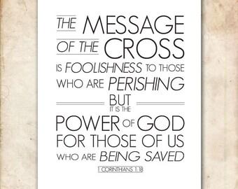 1 Corinthians 1:18. The message of the cross. NIV. 8x10. DIY. Printable Christian Poster. PDF. Bible Verse.