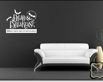 """Dead and Breakfast where you're sure to rest in peace 23""""w x 17.5""""h  Removable Vinyl Decal for Walls and more"""