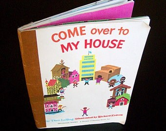 Vintage Children's Book - Come Over To My House - 1966