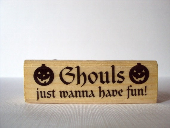 Ghouls Just Wanna Have Fun Wooden Mounted Rubber Stamping Block DIY cards, scrapbooking, tags, Invitations, Greeting Cards,