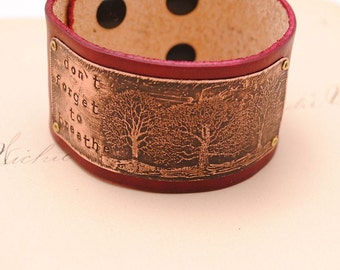 Hand stamped Copper Bracelet Don't Forget to Breathe Trees Oxblood Leather