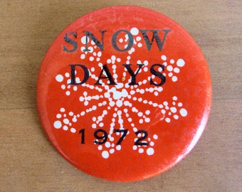 Vintage 1972 Snow Days Pinback Button - Minnesota Cool