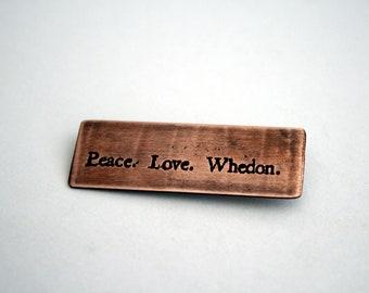 Peace Love Whedon - Copper Pin