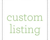 RESERVED Custom Listing for julieacoffey
