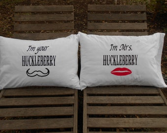 I'm Your Huckleberry and I'm Mrs. Huckleberry, Hand Painted, Couples, Standard Pillowcases