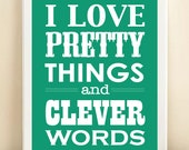 Pantone 2013 Emerald Green 'I Love Pretty Things and Clever Words' print poster - AmandaCatherineDes