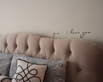 Master Bedroom Decor, Wedding Present, Romance, Love Wall Decal- p.s. i love you Vinyl Wall Saying