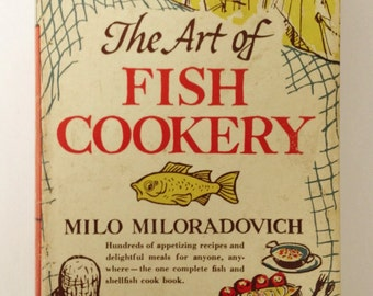 Antique Cookbook 'The Art of Fish Cookery' by Milo Miloradovich in AWESOME condition, published 1949