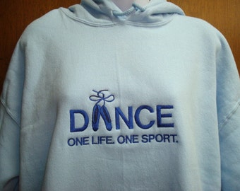 "Personalized   DANCE ""one life one sport"" Hooded / Crew Neck Sweatshirt Add name for FREE"