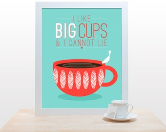 I like big cups and I cannot lie - Coffee Tea Print Typography Poster art kitchen funny cup bird minimal red coral teal aqua original design