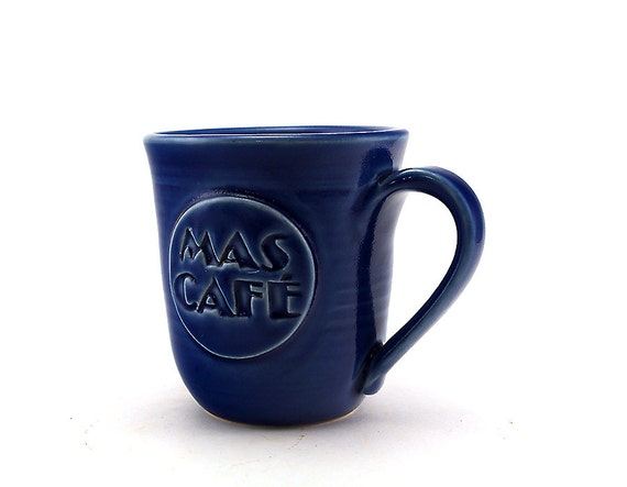 Blue Coffee Mug:  Mas Café, More Coffee in Spanish, Unique Pottery Gift for Him or Her, Fathers Day, Mothers Day Gift by MiriHardyPottery