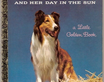 Lassie and Her Day in the Sun Vintage Little Golden Book Illustrated by Mel Crawford
