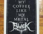 """Black Metal Coffee 11"""" x 17"""" screen print on cream"""