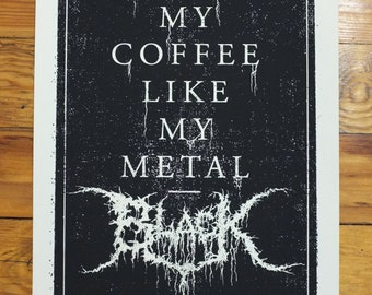 "Black Metal Coffee 11"" x 17"" screen print on cream"