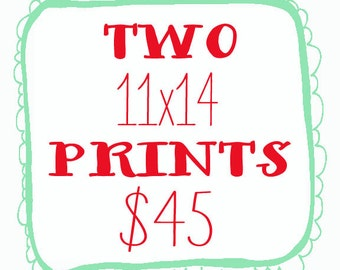 Any 2 11x14 prints for 45 dollars