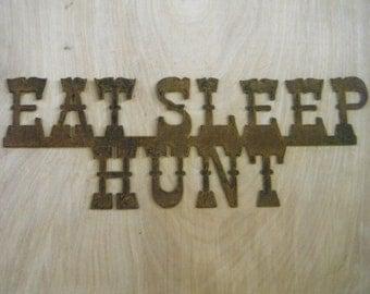 FREE SHIPPING Rusted Rustic Metal Eat Sleep Hunt Sign