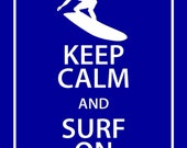 8x10 KEEP CALM and Surf On Print in a modern twist to the British UK Royal Propaganda Poster - 8x10 Print