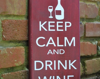"Keep Calm and Drink Wine 12""x6"" wood sign"