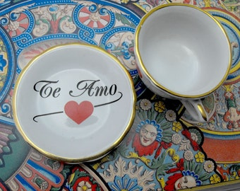 Romantic tea cup and plate. Mini size or doll size. With the spanish sentence TE AMO (I love you)