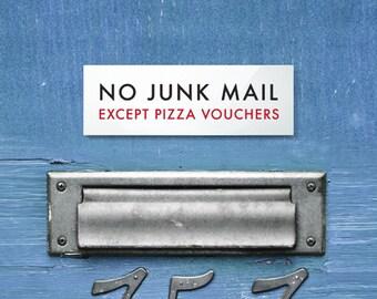 Funny Letterbox Sign. No Junk Mail Except Pizza Vouchers