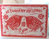 All I want for christmas is you, hand printed card