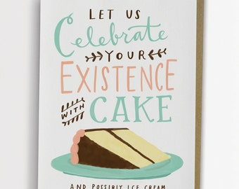 Celebrate Your Existence With Cake Birthday Card by Emily McDowell / No. 133-C