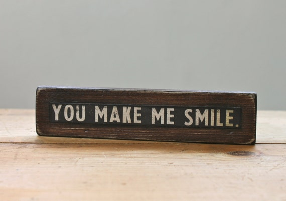 You Make Me Smile wooden love note home decor phrase