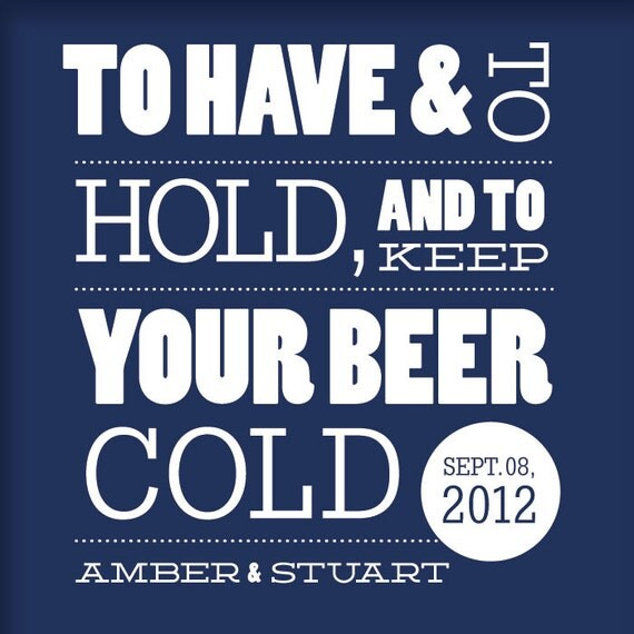 Custom Listing for Amber- To Have and to Hold Koozie
