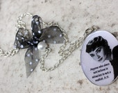 Handmade pendant on a chain with Audrey Hepburn portrait and quote