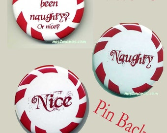 Naughty or Nice Pin Back Button Badge Christmas Personalized Buttons /Magnets