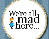 We're all Mad Here - Alice in Wonderland Cross Stitch Chart (PDF) Instant Downlod