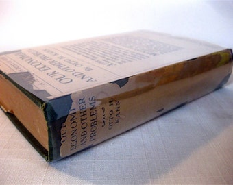 Our Economics and Other problems, Otto H. Kahn, 1920 - Antique Book in Rare Jacket,