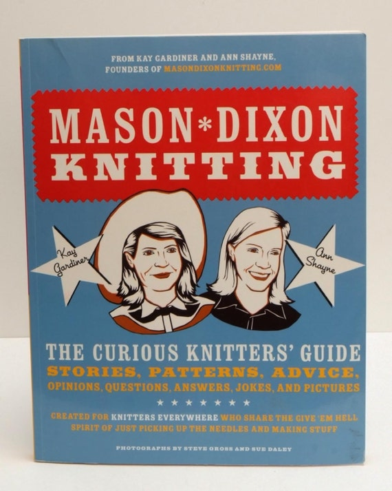 Mason Dixon Knitting book Kay Gardiner Ann Shayne