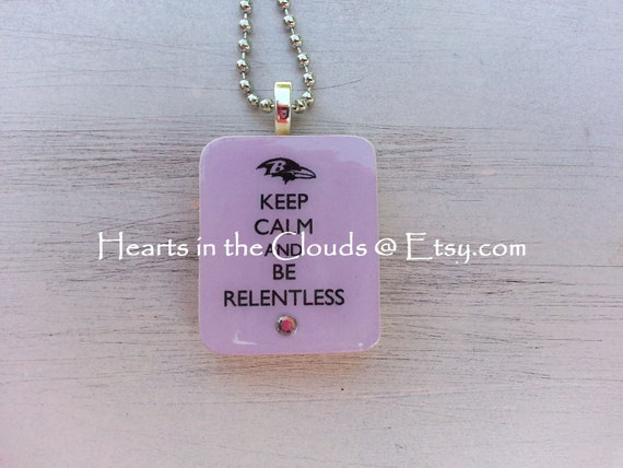 THE ORIGINAL Ravens Keep Calm And Be Relentless Necklace Ravens Jewelry Ravens Necklace Baltimore