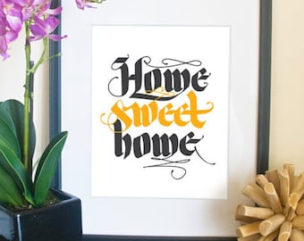 "Home Sweet Home // 8""x10"" calligraphy print art in your color choice"