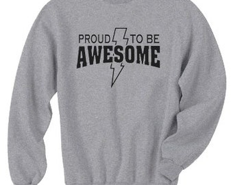 Crewneck Sweatshirt / Proud to be Awesome